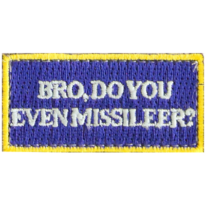 BRO, DO YOU EVEN MISSILEER?
